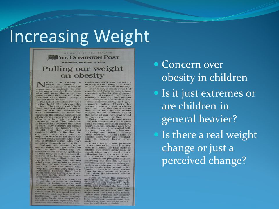 Increasing Weight Concern over obesity in children Is it just extremes or are children in general heavier.
