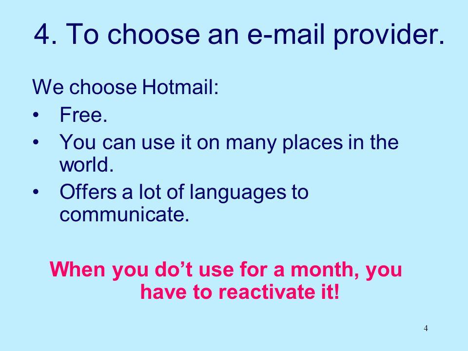 5 5.Obtaining an e-mail address. I've made an e-mail address for you.