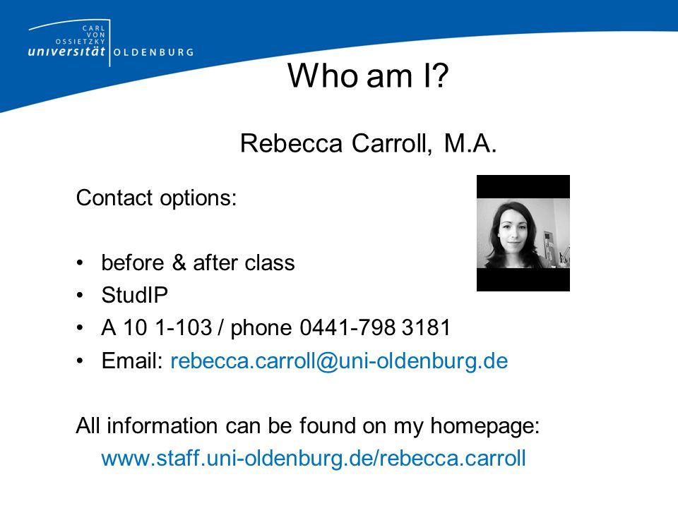 Who am I.Rebecca Carroll, M.A.