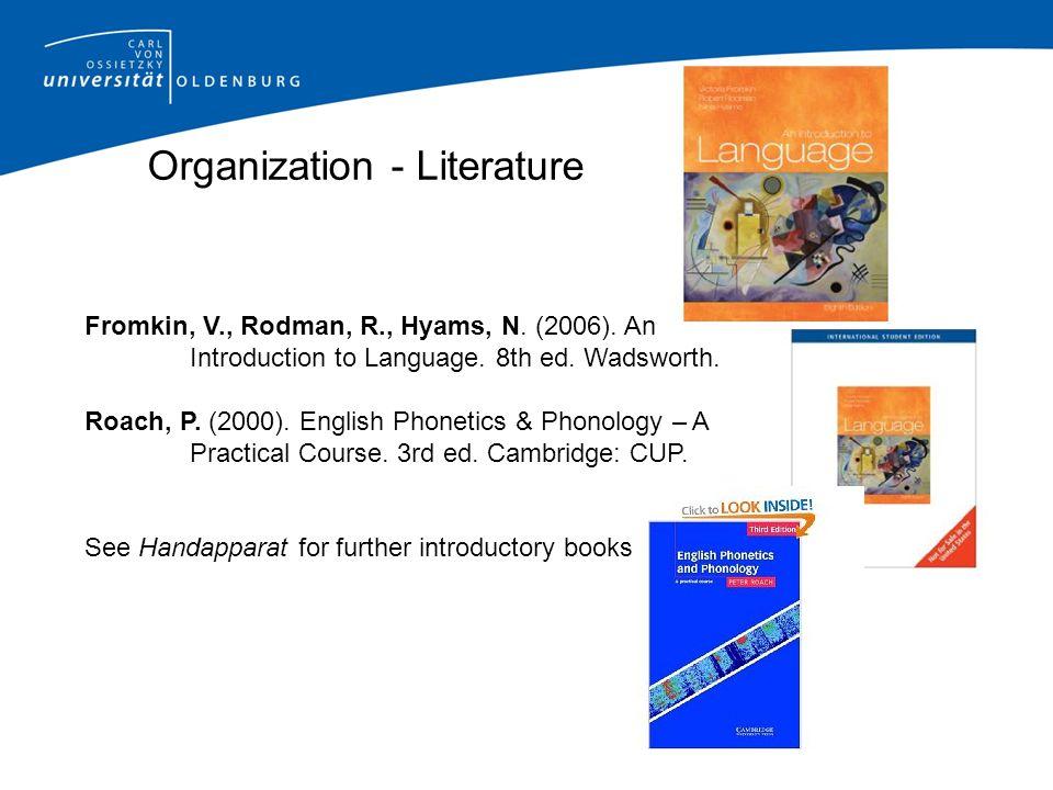 Organization - Literature Fromkin, V., Rodman, R., Hyams, N.