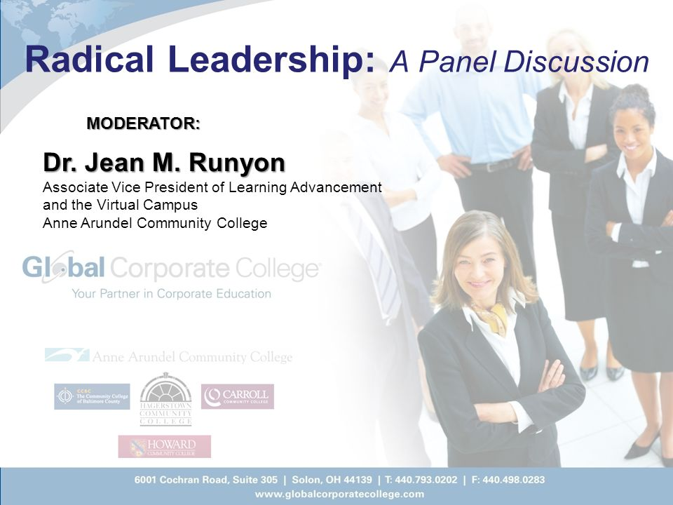 Radical Leadership: A Panel Discussion Dr. Jean M. Runyon Associate Vice President of Learning Advancement and the Virtual Campus Anne Arundel Communi