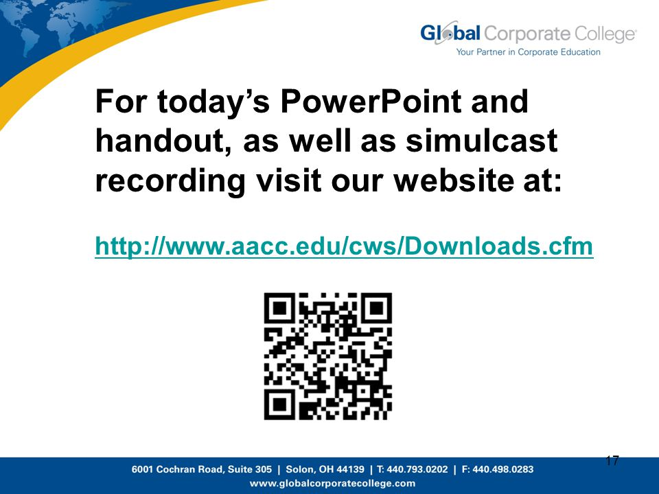 17 For today's PowerPoint and handout, as well as simulcast recording visit our website at: http://www.aacc.edu/cws/Downloads.cfm