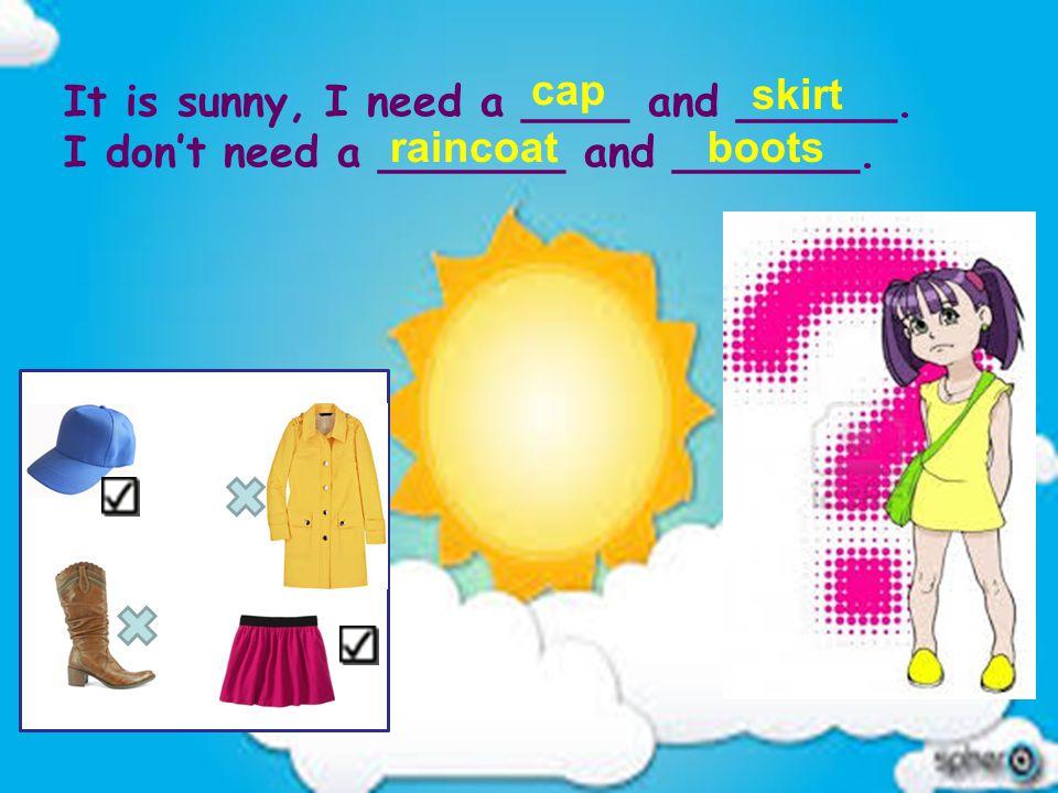 ClothesClothes Jacket __ Shorts __ T-shirt __ Skirt __ Cap __ Gloves __ Umbrella __ Sandals __ A B C D E F G H