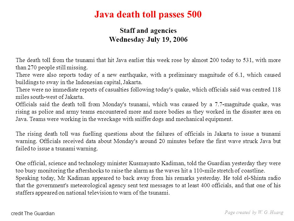 Java death toll passes 500 Staff and agencies Wednesday July 19, 2006 The death toll from the tsunami that hit Java earlier this week rose by almost 200 today to 531, with more than 270 people still missing.