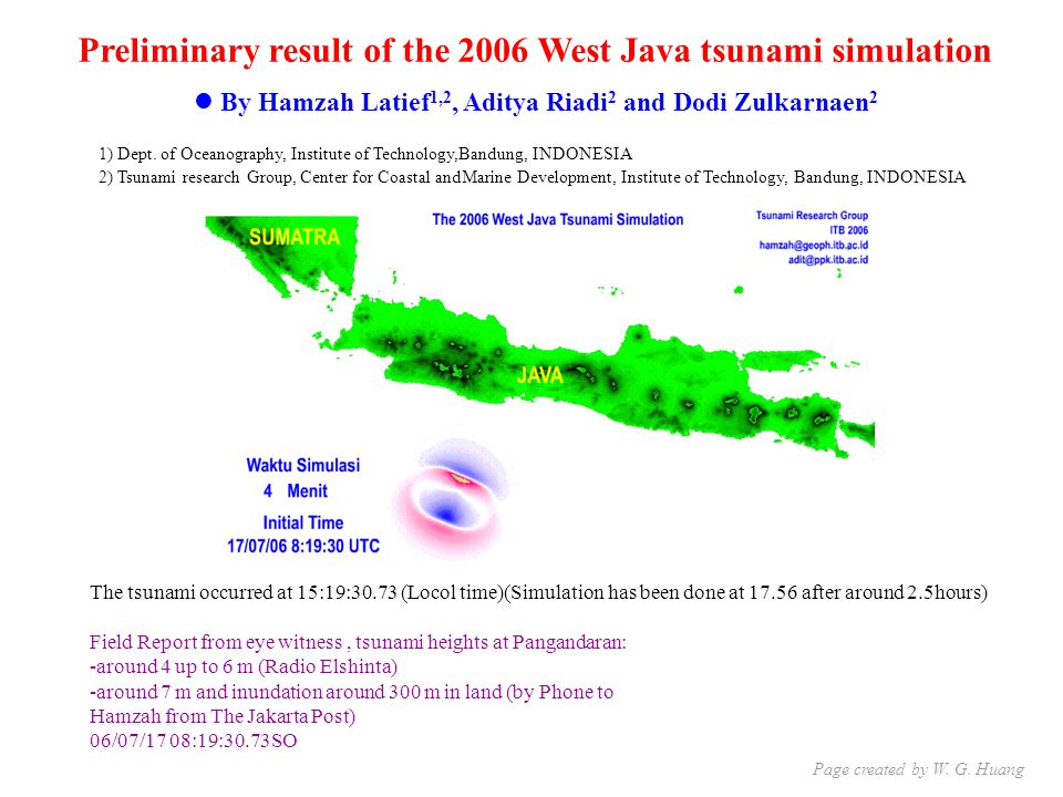 Preliminary result of the 2006 West Java tsunami simulation By Hamzah Latief 1,2, Aditya Riadi 2 and Dodi Zulkarnaen 2 1) Dept.