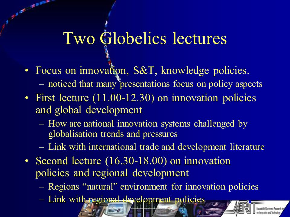 Two Globelics lectures Focus on innovation, S&T, knowledge policies.