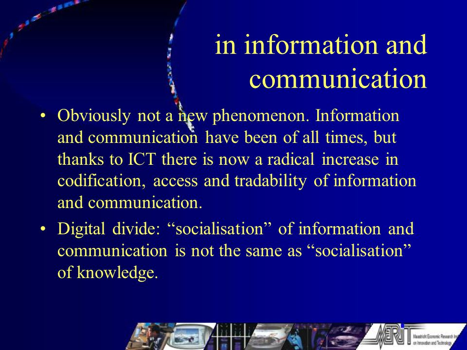 in information and communication Obviously not a new phenomenon.