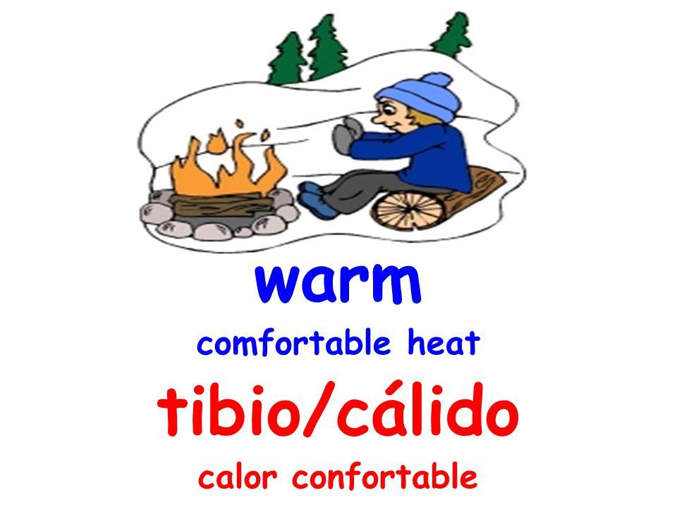 cool neither warm or cold fresco ni templado ni frío warm cold cool