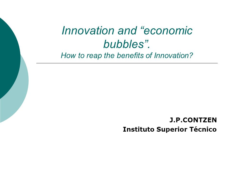 Innovation and economic bubbles . How to reap the benefits of Innovation.