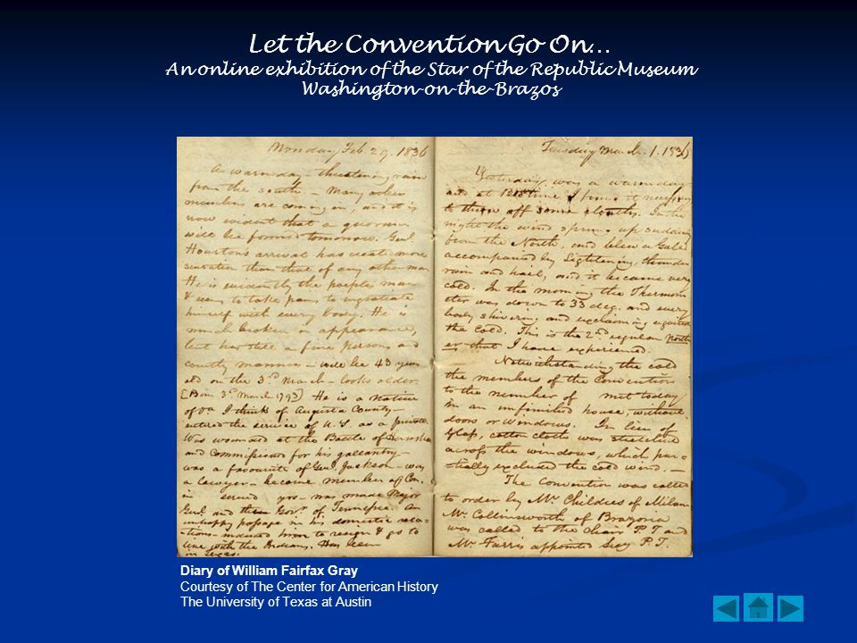 Let the Convention Go On… An online exhibition of the Star of the Republic Museum Washington-on-the-Brazos Diary of William Fairfax Gray Courtesy of The Center for American History The University of Texas at Austin