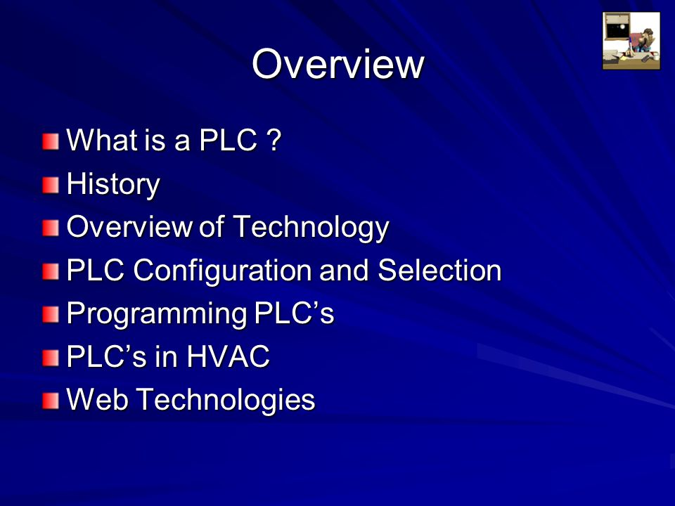 Advantages PLC's remain a predominate piece of equipment on the factory floor and will probably remain so for some time to come.