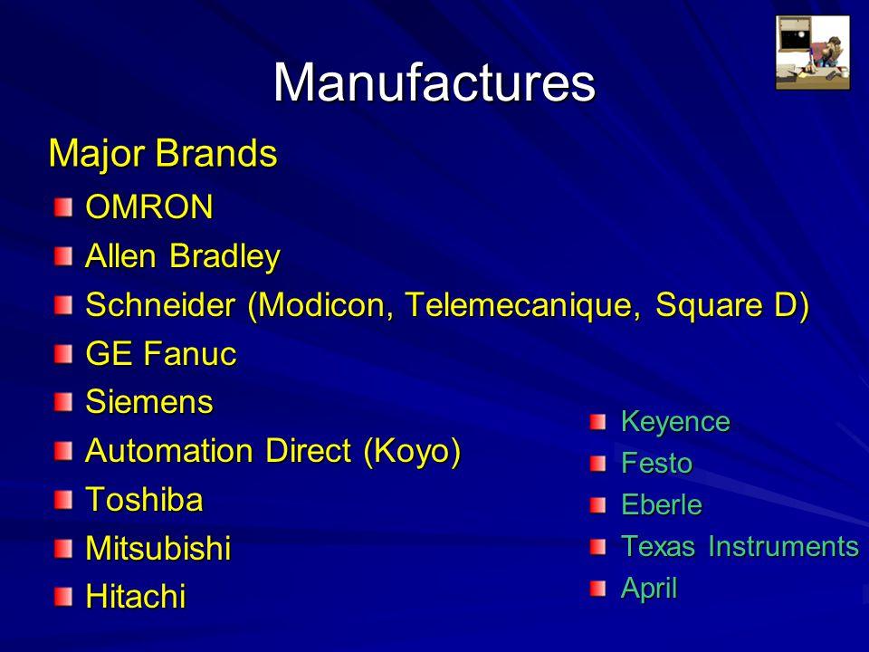Manufactures OMRON Allen Bradley Schneider (Modicon, Telemecanique, Square D) GE Fanuc Siemens Automation Direct (Koyo) ToshibaMitsubishiHitachi Keyen