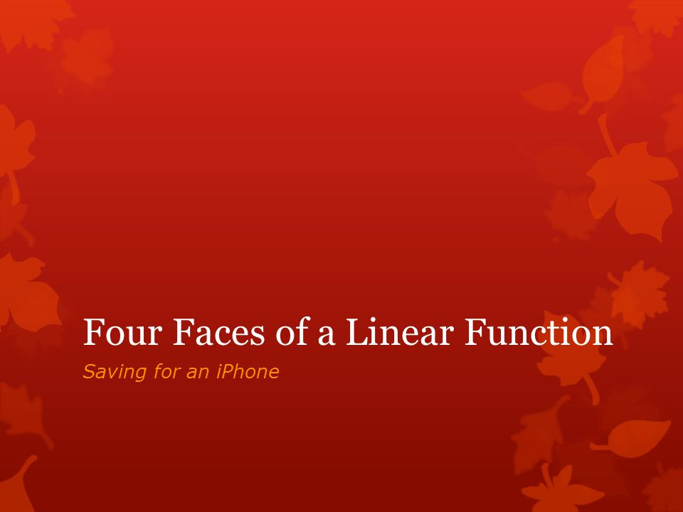 Four Faces of a Linear Function Saving for an iPhone