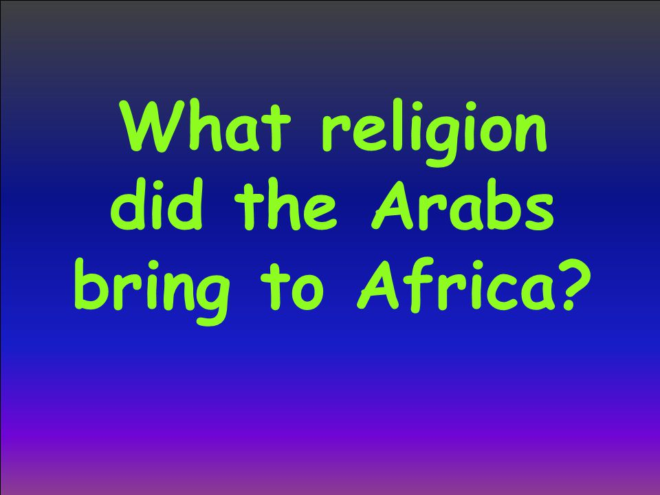 What religion did the Arabs bring to Africa?