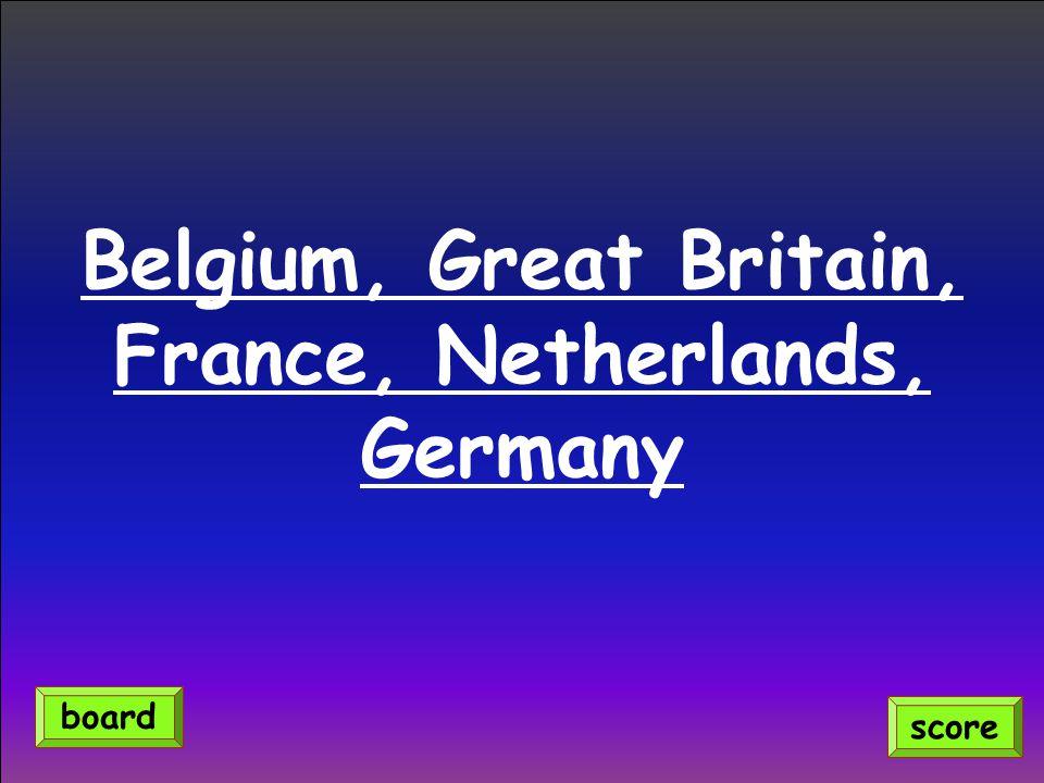 Belgium, Great Britain, France, Netherlands, Germany score board