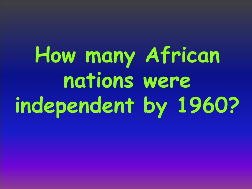 How many African nations were independent by 1960?