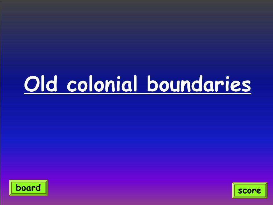 Old colonial boundaries score board