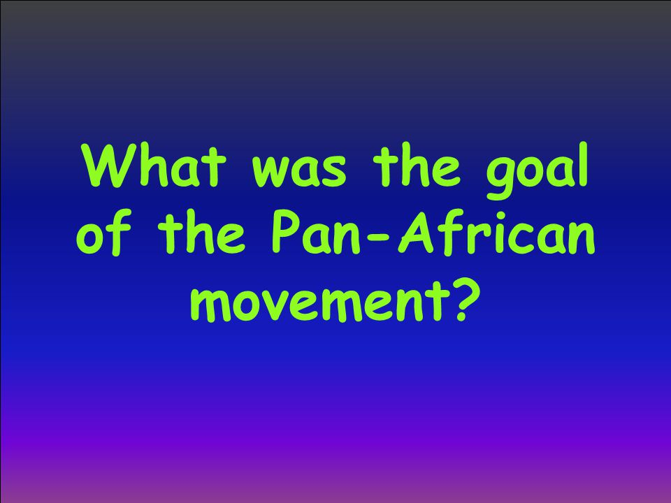 What was the goal of the Pan-African movement