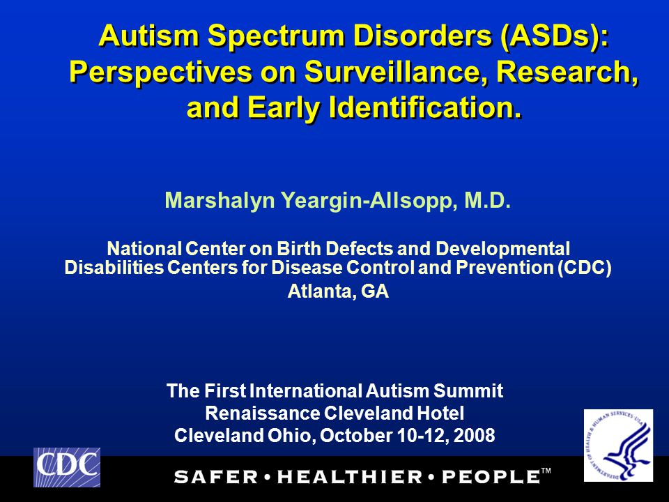 Autism Spectrum Disorders (ASDs): Perspectives on Surveillance, Research, and Early Identification.