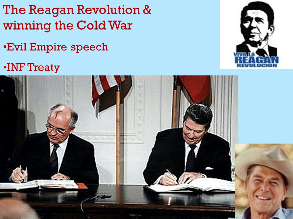 The Reagan Revolution & winning the Cold War Evil Empire speech INF Treaty