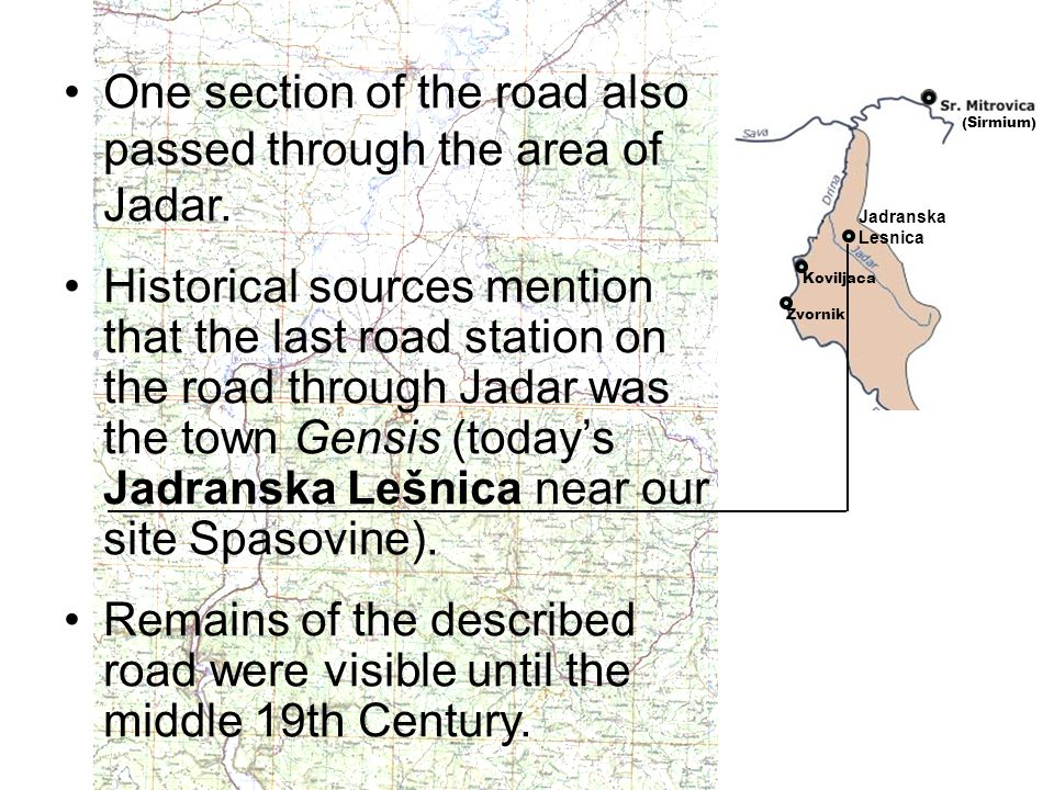 One section of the road also passed through the area of Jadar.