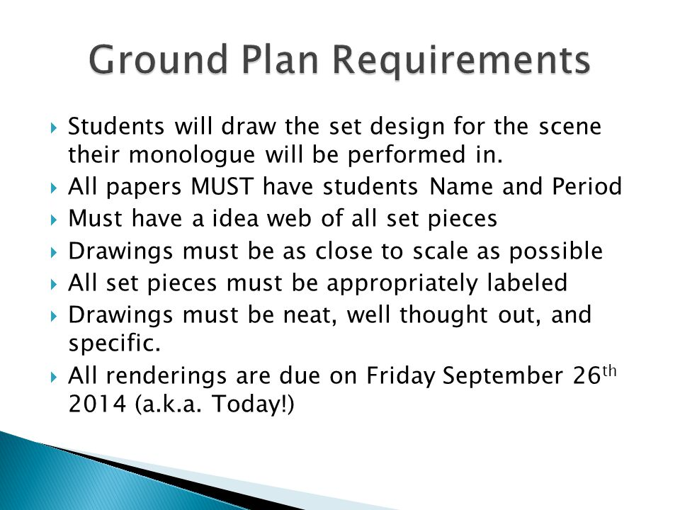  Students will draw the set design for the scene their monologue will be performed in.