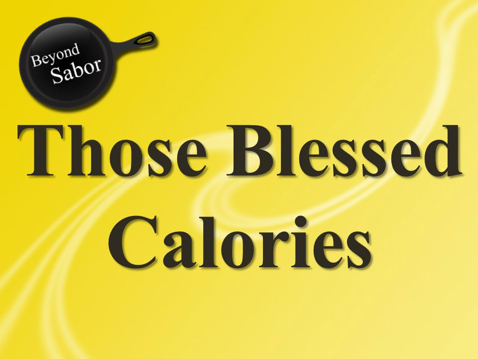 Those Blessed Calories