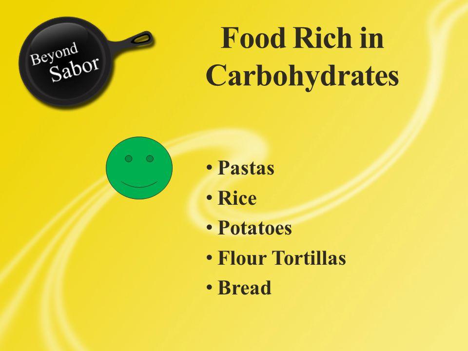 Food Rich in Carbohydrates Pastas Rice Potatoes Flour Tortillas Bread