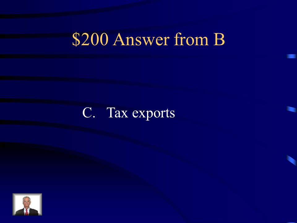 $200 Question from B Congress has all of the following powers EXCEPT A.