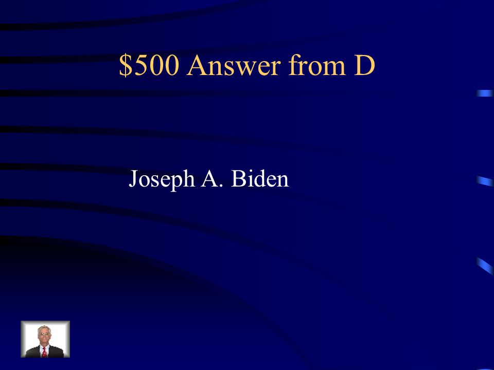 $500 Question from D Who is the current President of the Senate