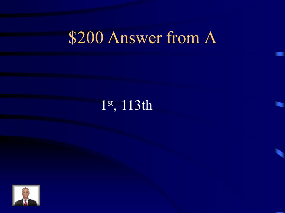 $200 Question from A On January 3 rd, 2013 Congress began its ______ session of the ______ term.