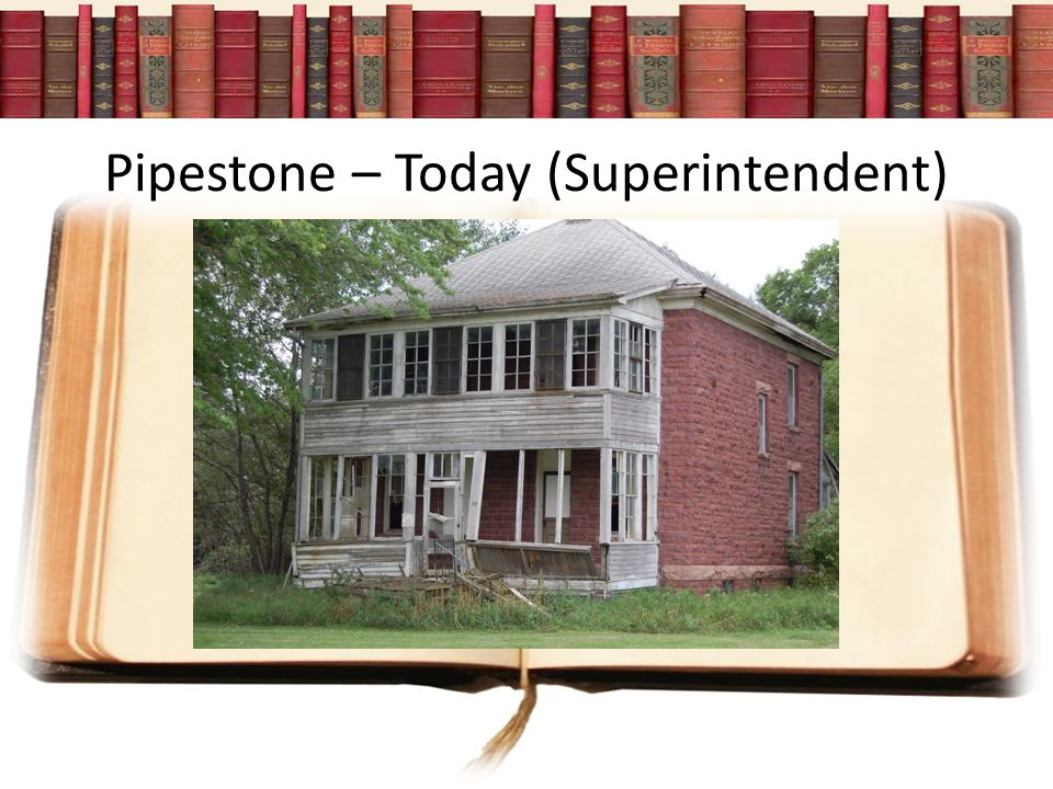 Pipestone – Today (Superintendent)