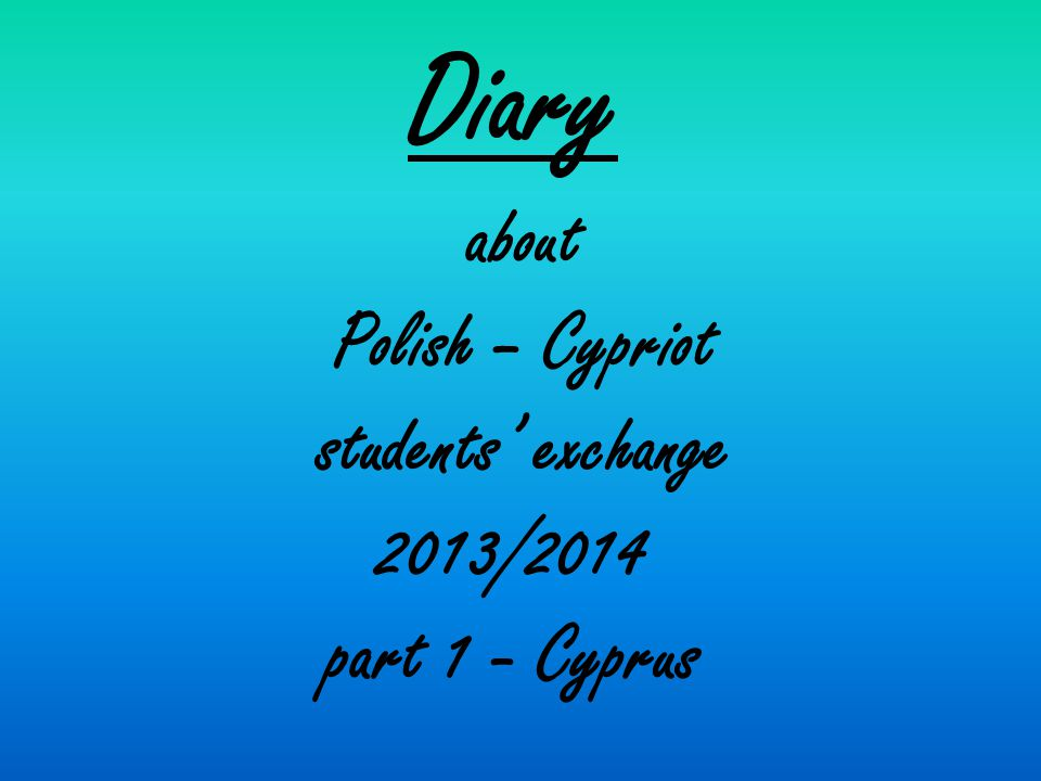 Diary about Polish – Cypriot students' exchange 2013/2014 part 1 - Cyprus