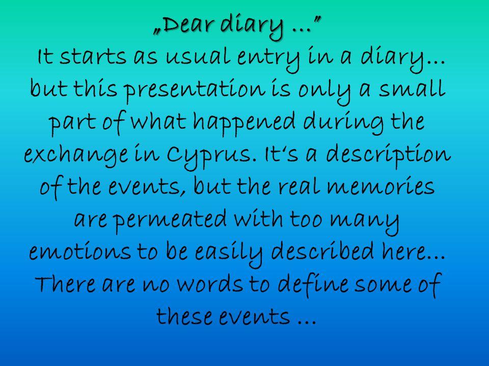 """Dear diary... ""Dear diary... It starts as usual entry in a diary..."