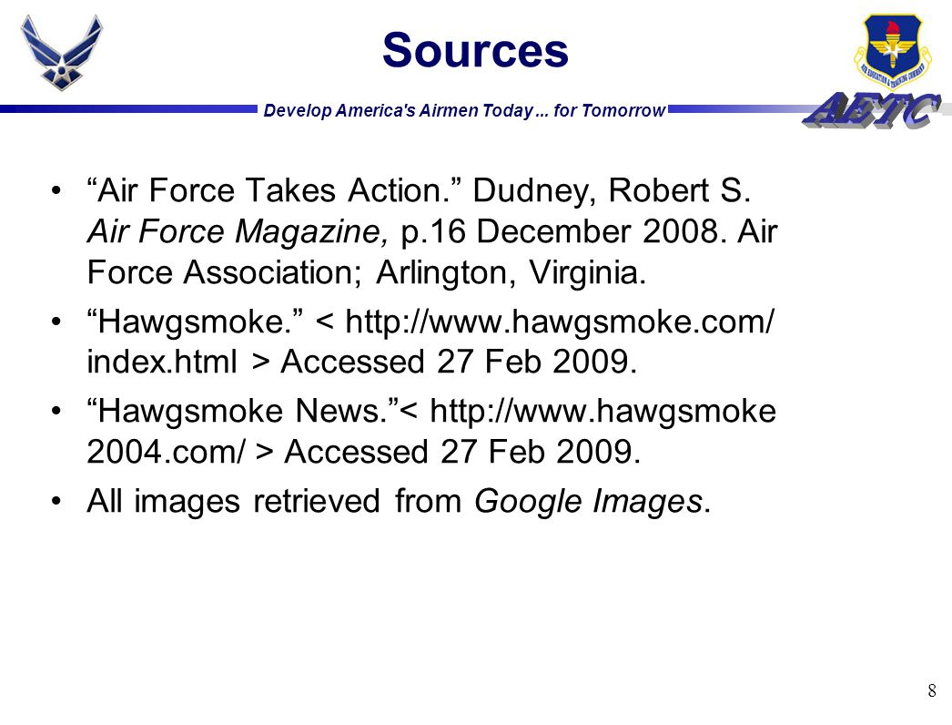 Develop America s Airmen Today... for Tomorrow Sources Air Force Takes Action. Dudney, Robert S.