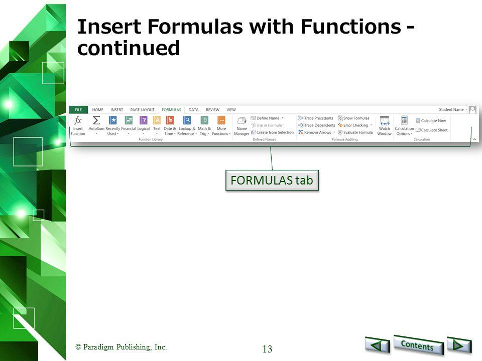 © Paradigm Publishing, Inc. 13 Insert Formulas with Functions - continued FORMULAS tab