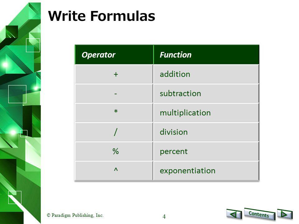 © Paradigm Publishing, Inc. 4 Write Formulas