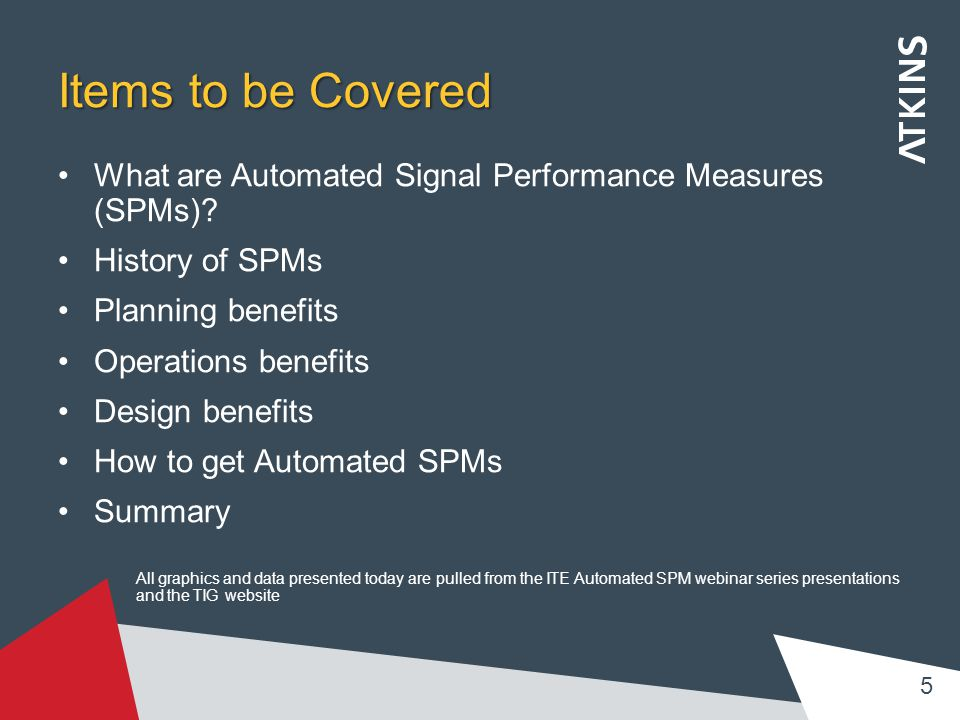 Items to be Covered What are Automated Signal Performance Measures (SPMs).