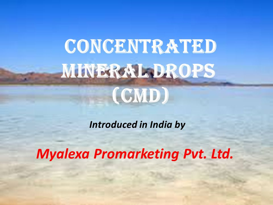 Concentrated Mineral Drops (Cmd) Introduced in India by Myalexa Promarketing Pvt. Ltd.