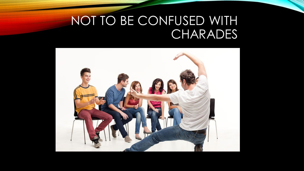 NOT TO BE CONFUSED WITH CHARADES