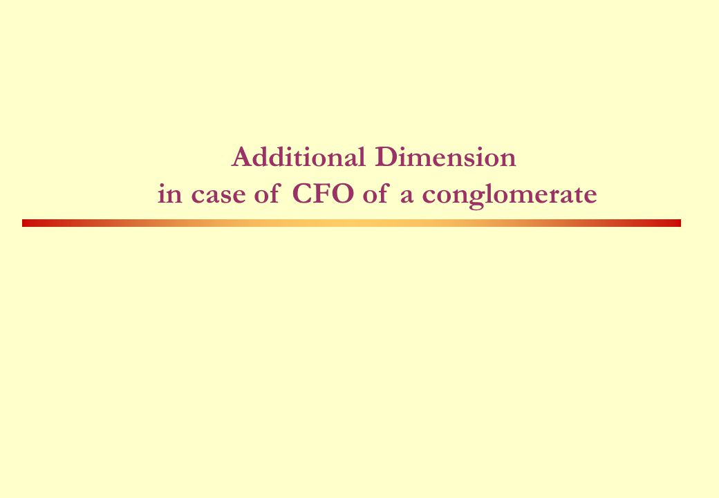 Additional Dimension in case of CFO of a conglomerate