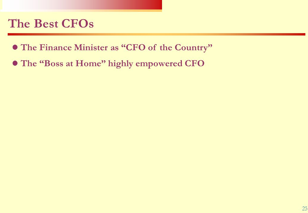 """25 The Best CFOs The Finance Minister as """"CFO of the Country"""" The """"Boss at Home"""" highly empowered CFO"""