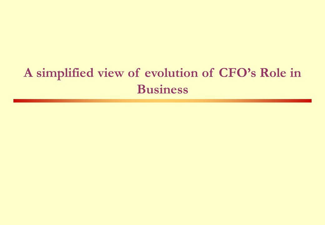 A simplified view of evolution of CFO's Role in Business