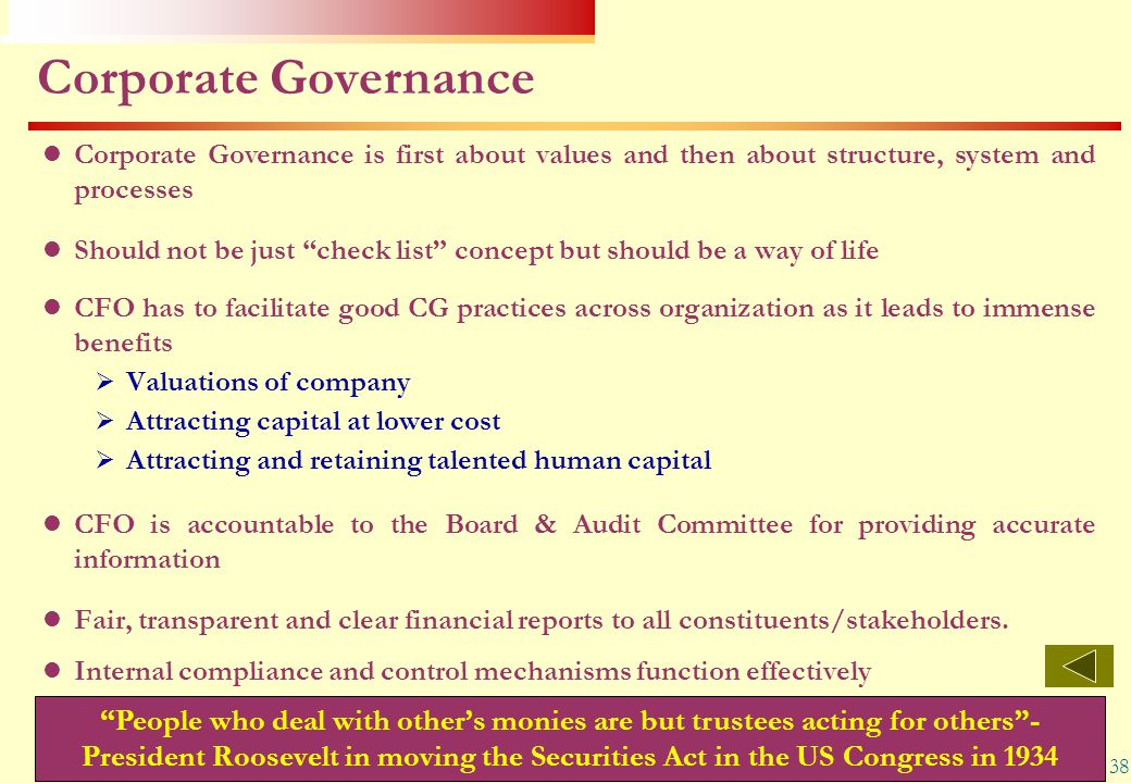 """38 Corporate Governance Corporate Governance is first about values and then about structure, system and processes Should not be just """"check list"""" conc"""