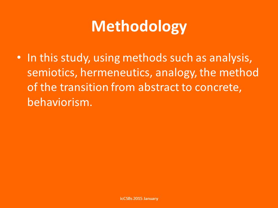 Methodology In this study, using methods such as analysis, semiotics, hermeneutics, analogy, the method of the transition from abstract to concrete, b