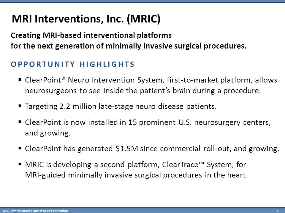 MRI Interventions Investor Presentation 24 ClearPoint Neuro Intervention System ClearPoint Draping in Preparation for a Case in a Diagnostic MRI Suite
