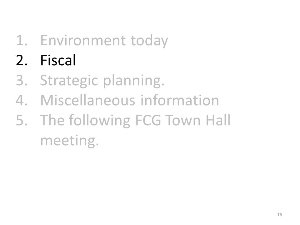 1.Environment today 2.Fiscal 3.Strategic planning.