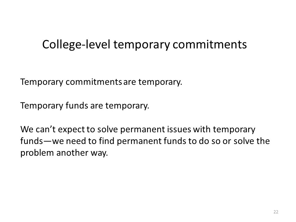 College-level temporary commitments Temporary commitments are temporary.