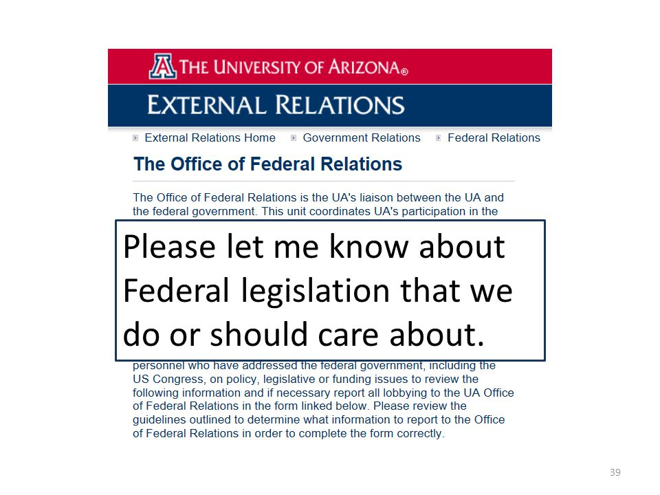 39 Please let me know about Federal legislation that we do or should care about.