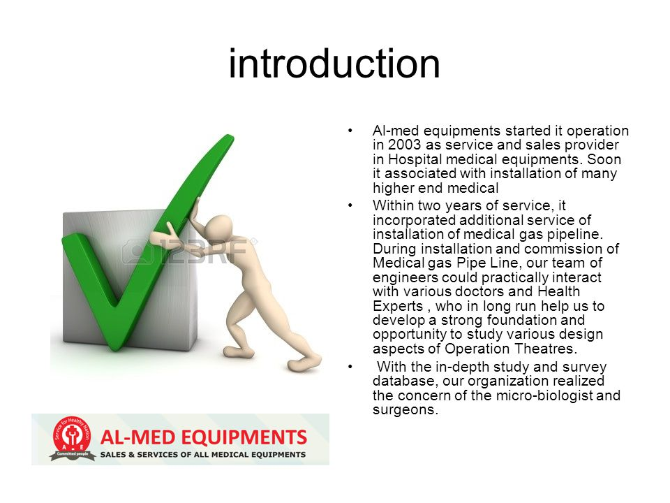 introduction Al-med equipments started it operation in 2003 as service and sales provider in Hospital medical equipments.
